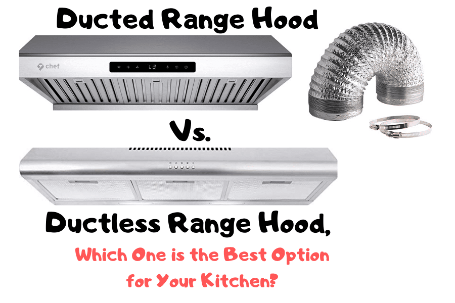 Ducted Vs. Ductless Range Hood